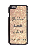 Personalized Gift She Believed and She Die Design Aluminum Hard Case for iPhone 6
