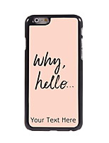 Personalized Gift Why Hello Design Aluminum Hard Case for iPhone 6