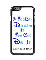 Personalized Gift Dream and Do It Design Aluminum Hard Case for iPhone 6