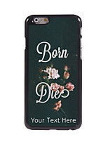 Personalized Gift Born To Die Design Aluminum Hard Case for iPhone 6