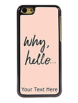Personalized Gift Why Hello Design Aluminum Hard Case for iPhone 5C