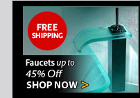 Faucets up to 45% Off & FREE SHIPPING