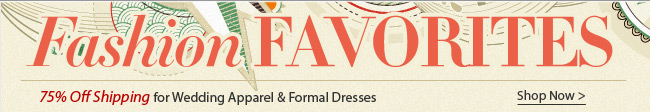 75% Off Shipping for Wedding Apparel & Formal Dresses