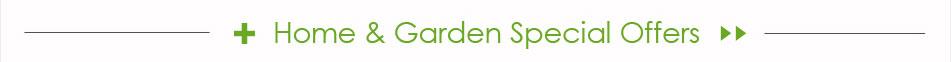 Home & Garden Special OFFERS >>
