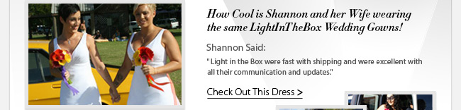 How Cool is Shannon and Her Wife Wearing Same LightInTheBox White Gown!
