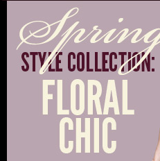 Spring Style Collection: Floral Chic