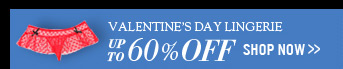 Valentine's Day Lingerie Up To 60% OFF