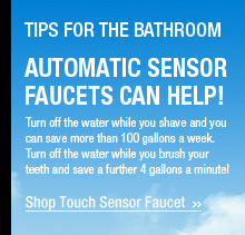 Automatic Sensor Faucets Can Help!