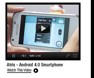 Atrix - Android 4.0 Smartphone