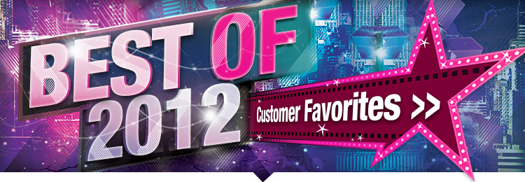 Best Of 2012 Customer Favorites